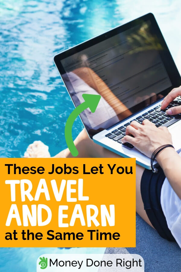 11 Jobs That Allow You to Travel and Earn Well