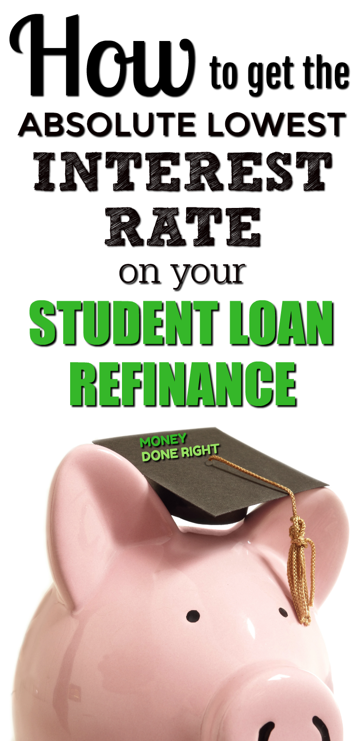 How to Get the Lowest Interest Rate on Your Student Loan Refinance