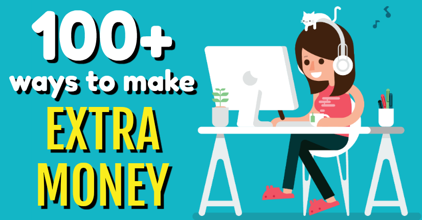 100+ Ways to Make Extra Money 💵
