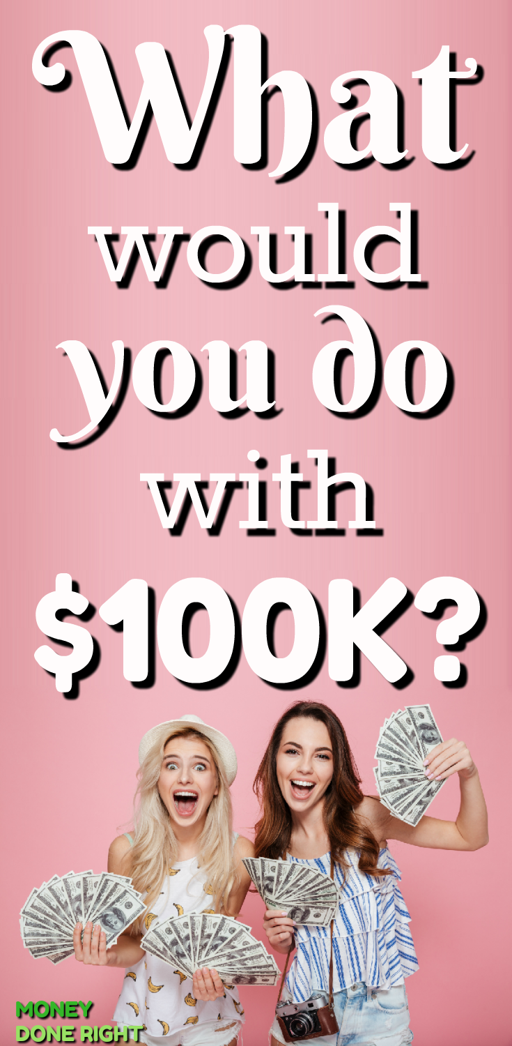 What would you do with $100,000? Would you save, spend, or invest your $100,000? Check out this article to learn our ideas on what to do with $100,000!