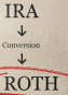Backdoor Roth IRA Conversion