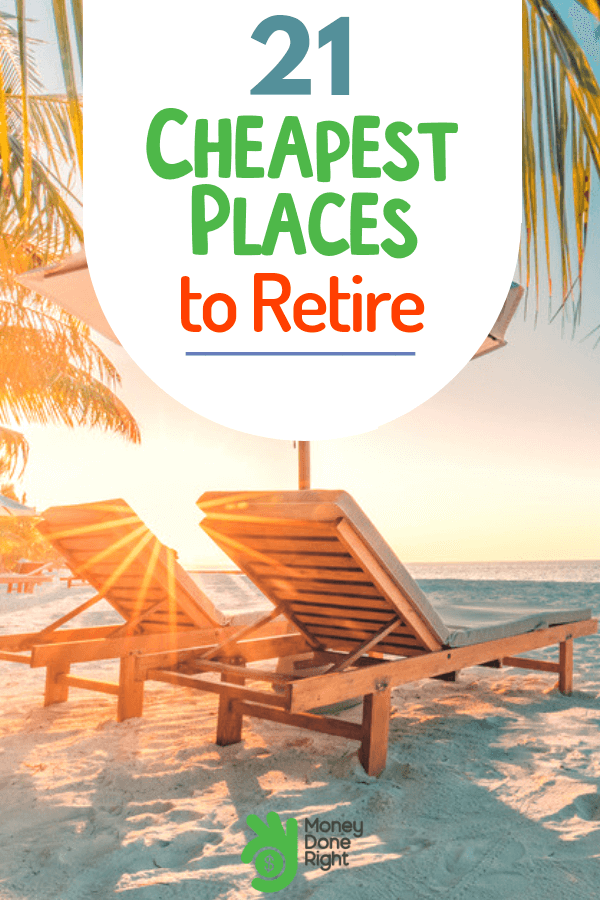If you're planning to retire and make the most of your retirement pay, then here are 21 of the cheapest places you can retire to. #makemostofretirement #cheapestplaces