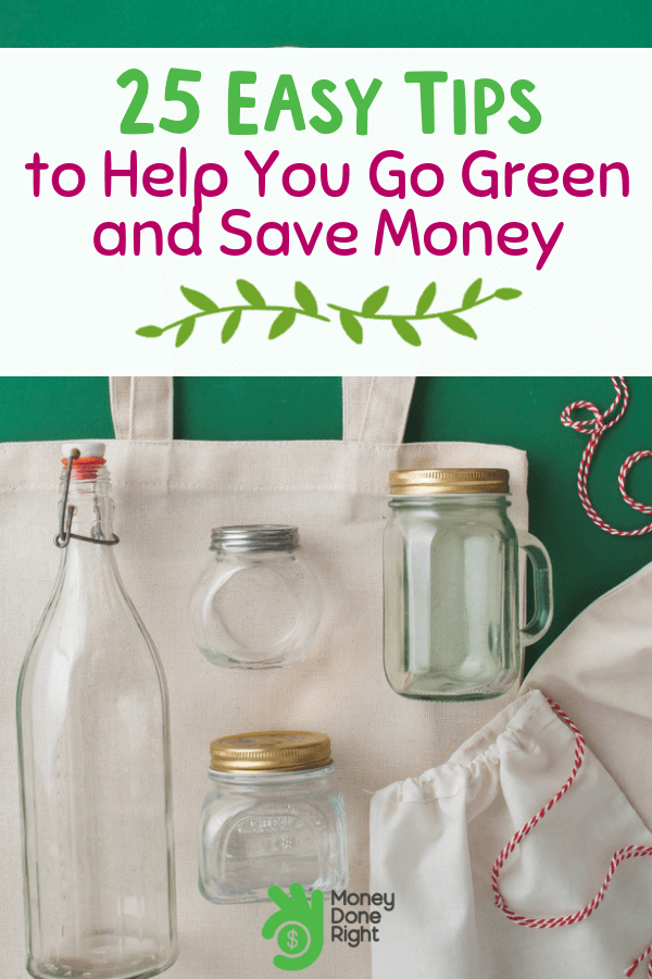 Can going green really save money? Yes, indeed and there are these 25 incredible ways of doing it. #gogreen #incrediblewaystosave
