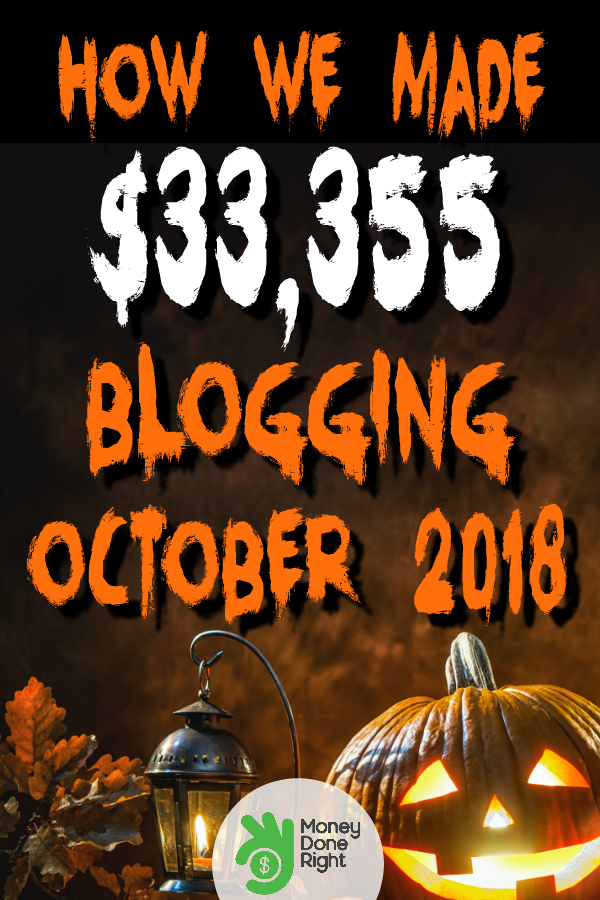 Blog Income Report - October 2018! Let me show you how I made $33,355 over the course of this last month. In an effort to be transparent, I break it down for you. So come take a look at how I made this extra money. | #BlogIncomeReports2018 #BloggingForMoney