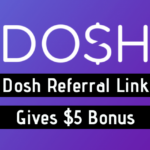 Dosh Referral Link Gives You a $5 Sign-Up Bonus!