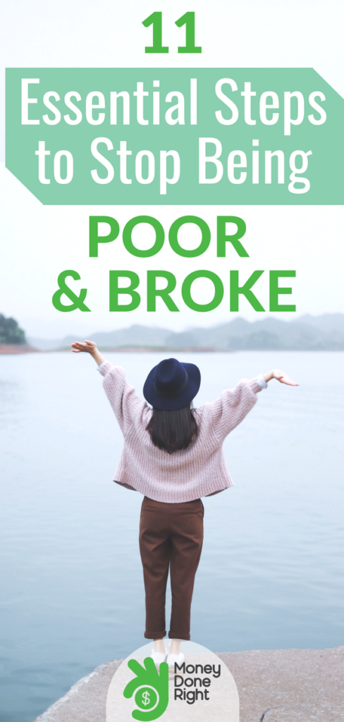 Why are you so broke? We're here to tell you. Here are the reasons you're poor and 11 steps to fix that. | #StopBeingBroke #MoneyTips