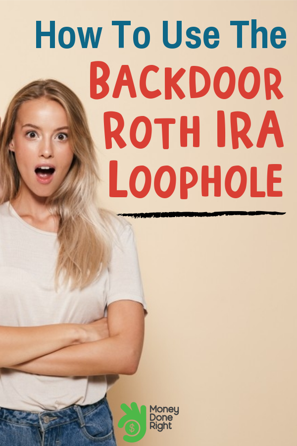 What Is the Backdoor Roth IRA Loophole and Do I Need to Use It?