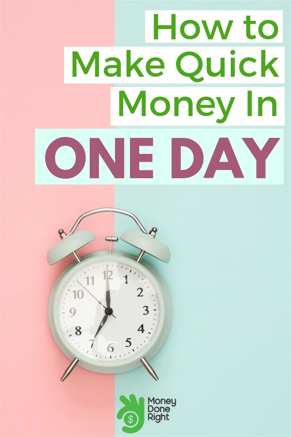 How to Make Quick Money in 1 Day