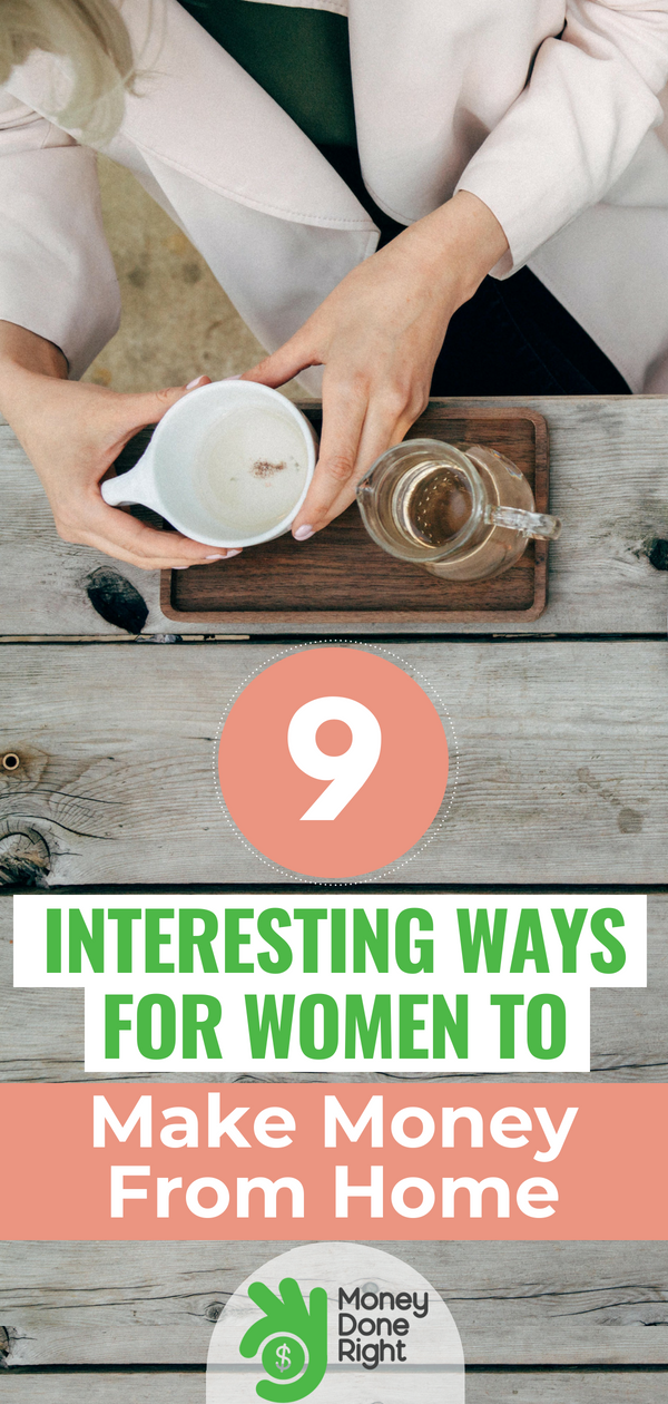Working from home provides for a flexible lifestyle and a diverse array of options for work. Here are the top 9 ways for women to make money from home. | #femalepreneur #workfromhome #momboss #ladyboss