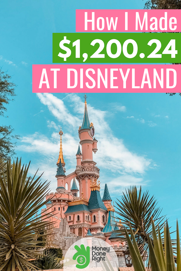 Disneyland trip planners: check out how I made over $1,000 in one day while visiting the Disneyland theme park! #Disneyland #MakeMoney