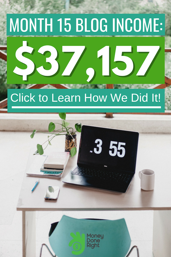 Making money blogging can be tricky. Here's how my blog made $37,157 in its 15th month alone. #Blogging #MakeMoneyBlogging