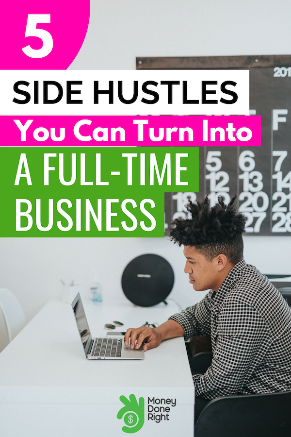 Side hustles that you can turn into full-time businesses so you can quit your job are hard to find. Check out our article to learn about 5 possible side hustles that can eventually become main hustles! #SideHustles #MakeMoney